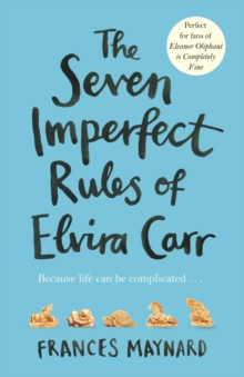 The Seven Imperfect Rules of Elvira Carr, Paperback Book