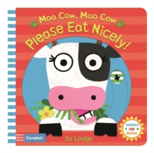 Moo Cow, Moo Cow, Please Eat Nicely!, Board book Book