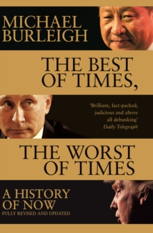 The Best of Times, The Worst of Times : A History of Now, Paperback / softback Book