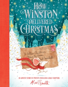 How Winston Delivered Christmas : A Christmas Story in Twenty-Four-and-a-Half Chapters, Hardback Book