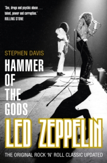 Hammer of the Gods : Led Zeppelin Unauthorized, Paperback / softback Book