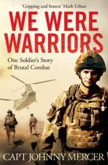 We Were Warriors : One Soldier's Story of Brutal Combat, Hardback Book