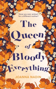 The Queen of Bloody Everything, Hardback Book