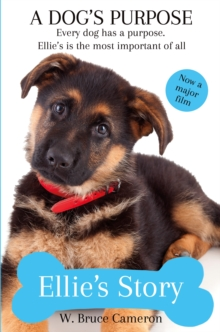 Ellie's Story : A Dog's Purpose, Paperback Book