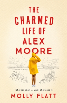 The Charmed Life of Alex Moore, Hardback Book