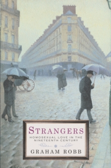 Strangers : Homosexual Love in the Nineteenth Century, EPUB eBook