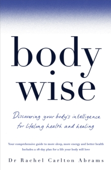 Bodywise : Discovering Your Body's Intelligence for Lifelong Health and Healing, Paperback Book