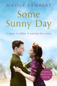 Some Sunny Day : A nurse. A soldier. A wartime love story., Paperback Book