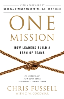 One Mission : How Leaders Build A Team Of Teams, Paperback / softback Book