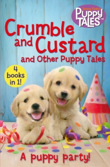 Crumble and Custard and Other Puppy Tales, Paperback / softback Book
