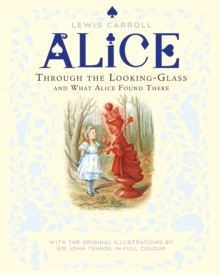 Through the Looking-Glass and What Alice Found There, Paperback / softback Book