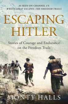Escaping Hitler : Heroic True Stories of Great Escapes in Nazi Europe, Hardback Book