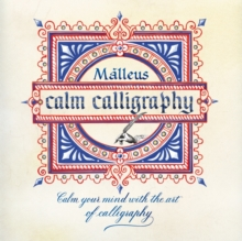 Calm Calligraphy : Calm your mind with the art of calligraphy, Paperback Book