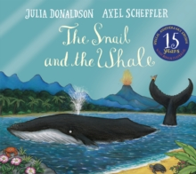 The Snail and the Whale 15th Anniversary Edition, Paperback / softback Book