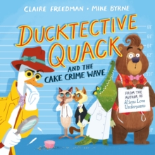 Ducktective Quack and the Cake Crime Wave, Paperback / softback Book