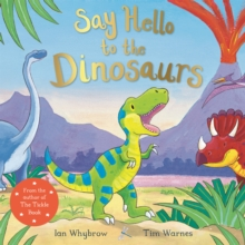 Say Hello to the Dinosaurs, Paperback / softback Book