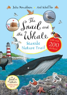 The Snail and the Whale Seaside Nature Trail, Paperback / softback Book
