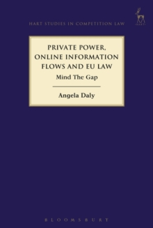 Private Power, Online Information Flows and EU Law : Mind the Gap, Hardback Book