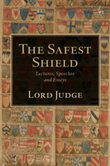 The Safest Shield : Lectures, Speeches and Essays, Hardback Book