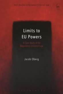 Limits to EU Powers : A Case Study of EU Regulatory Criminal Law, Hardback Book