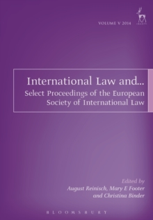 International Law and... : Select Proceedings of the European Society of International Law, Vol 5, 2014, Paperback / softback Book