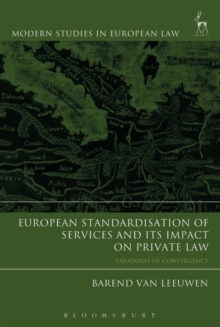 European Standardisation of Services and its Impact on Private Law : Paradoxes of Convergence, Hardback Book