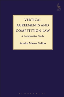 Vertical Agreements and Competition Law : A Comparative Study, Hardback Book