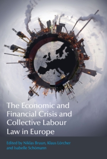 The Economic and Financial Crisis and Collective Labour Law in Europe, Paperback / softback Book