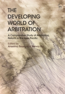 The Developing World of Arbitration : A Comparative Study of Arbitration Reform in the Asia Pacific, Hardback Book
