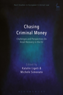 Chasing Criminal Money : Challenges and Perspectives on Asset Recovery in the EU', Hardback Book