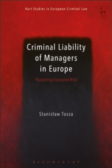 Criminal Liability of Managers in Europe : Punishing Excessive Risk, Hardback Book