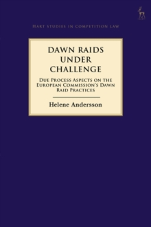 Dawn Raids Under Challenge : Due Process Aspects on the European Commission's Dawn Raid Practices, Hardback Book
