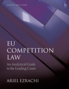 EU Competition Law : An Analytical Guide to the Leading Cases, Paperback / softback Book