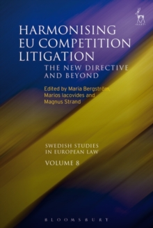 Harmonising EU Competition Litigation : The New Directive and Beyond, Paperback Book