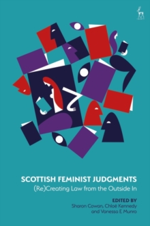 Scottish Feminist Judgments : (Re)Creating Law from the Outside in, Hardback Book