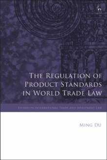 The Regulation of Product Standards in World Trade Law, Hardback Book