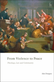 From Violence to Peace : Theology, Law and Community, Paperback / softback Book