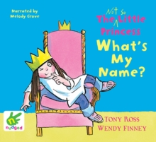 The Not So Little Princess: What's My Name?, CD-Audio Book