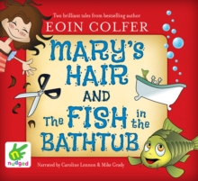 Mary's Hair and the Fish in the Bathtub, CD-Audio Book
