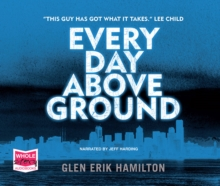 Every Day Above Ground, CD-Audio Book