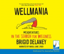 Wellmania: Misadventures in the Search for Wellness, CD-Audio Book