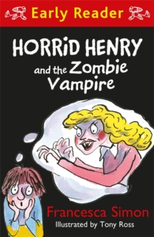 Horrid Henry Early Reader: Horrid Henry and the Zombie Vampire, Paperback / softback Book