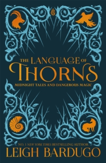The Language of Thorns : Midnight Tales and Dangerous Magic, Hardback Book