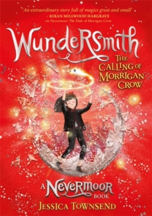 Wundersmith : The Calling of Morrigan Crow Book 2, Hardback Book