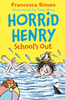 Horrid Henry School's Out, Paperback / softback Book