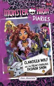 Monster High Diaries: Clawdeen Wolf and the Freaky Fabulous Fashion Show, Paperback Book
