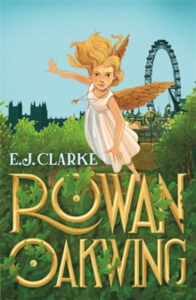Rowan Oakwing : A London Fairy Tale, Paperback Book