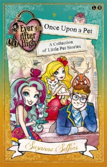 Ever After High: Once Upon a Pet : A Collection of Little Pet Stories, Paperback Book
