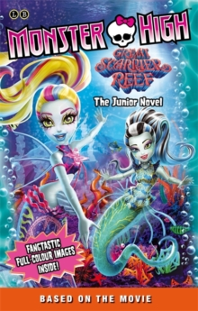 Monster High: Great Scarrier Reef : The Junior Novel, Paperback Book