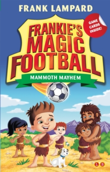 Frankie's Magic Football: Mammoth Mayhem : Book 18, Paperback Book